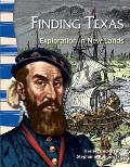 Finding Texas: Exploration In New Lands: Texas History (Primary Source Readers) by Harriet Isecke