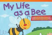 My Life as a Bee (Read! Explore! Imagine! Fiction Readers: Level 1.5)