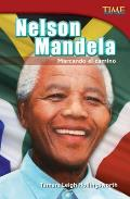 Nelson Mandela: Marcando el Camino (Time for Kids Nonfiction Readers: Level 4.7)
