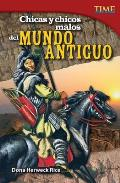 Chicas y Chicos Malos del Mundo Antiguo (Bad Guys and Gals of the Ancient World) (Time for Kids Nonfiction Readers)