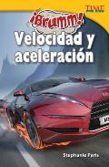 Brumm! Velocidad y Aceleracin (Vroom! Speed and Acceleration) (Time for Kids Nonfiction Readers)
