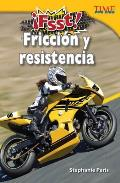 Fsst! Friccin y Resistencia (Drag! Friction and Resistance) (Time for Kids Nonfiction Readers)