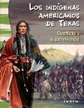 Los Ind-Genas Americanos de Texas: Conflicto y Supervivencia (American Indians in Texas: Conflict and Survival) (Primary Source Readers)