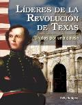 L-Deres de La Revolucin de Texas: Unidos Por Una Causa (Leaders in the Texas Revolution: United for a Cause) (Primary Source Readers)