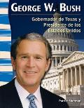 George W. Bush: Gobernador de Texas y Presidente de Los Estados Unidos (George W. Bush: Texan Governor and U.S. President) (Primary Source Readers)