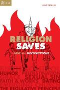 Religion Saves & Nine Other Misconceptions
