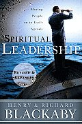 Spiritual Leadership Moving People on to Gods Agenda Revised & Expanded