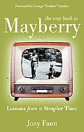 The way back to Mayberry: Lessons from a Simpler Time Cover