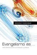 Evangelismo Es ...: Como Testificar de Jesus Con Pasion y Confianza = Evangelism Is