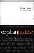 Orphan Justice: How to Care for Orphans Beyond Adopting Cover