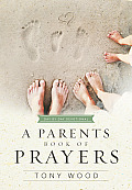 A Parent's Book of Prayers: Day by Day Devotional (Day by Day)