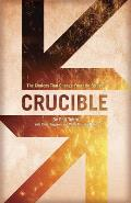 Crucible: The Choices That Change Your Life Forever