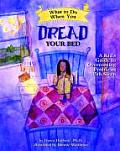 What to Do Guides for Kids #5: What to Do When You Dread Your Bed: A Kid's Guide to Overcoming Problems with Sleep Cover