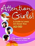 Attention Girls A Guide to Learn All about Your ADHD