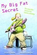 My Big Fat Secret: How Jenna Takes Control of Her Emotions and Eating: Hardcover Edition
