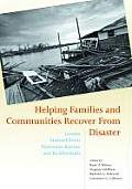 Helping Families and Communities Recover from Disaster: Lessons Learned from Hurricane Katrina and Its Aftermath Cover