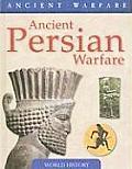 Ancient Persian Warfare (Ancient Warfare)