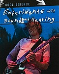 Experiments with Sound and Hearing (Cool Science)