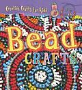 Bead Crafts (Creative Crafts for Kids)