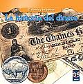 La Historia del Dinero = The History of Money