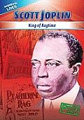 Scott Joplin: King of Ragtime