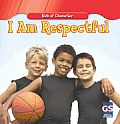 I Am Respectful (Kids of Character)