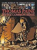 Thomas Paine Writes Common Sense (Graphic Heroes of the American Revolution)
