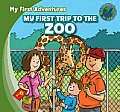 My First Trip to the Zoo (My First Adventures)