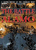 The Battle of the Alamo (Graphic History of the American West)