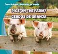 Pigs on the Farm/Cerdos de Granja