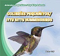 Colibries Pequenitos/Itty Bitty Hummingbirds (Animales Pequenitos/Itty Bitty Animals)
