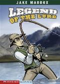 Legend of the Lure (Jake Maddox Sports Story)