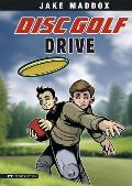 Disc Golf Drive (Jake Maddox Sports Story) Cover