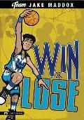 Win or Lose (Impact Books: A Jake Maddox Sports Story)