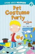 Pet Costume Party: A Pet Club Story (Stone Arch Readers - Level 2)