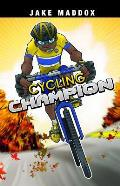 Cycling Champion (Jake Maddox: Boy Stories)