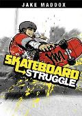 Skateboard Struggle (Jake Maddox Sports Stories)