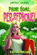 Mythomania 02 Phone Home Persephone