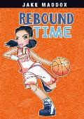 Rebound Time (Jake Maddox: Jake Maddox Girl Sports Stories)