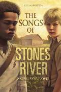 The Songs of Stones River: A Civil War Novel (Civil War)