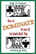 How to Dominate $1 and $2 No...