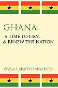 Ghana: A Time to Heal & Renew the Nation
