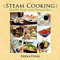 Steam Cooking: Healthy Foods with Natural Taste Cover