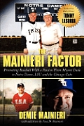 The Mainieri Factor: Promoting Baseball with a Passion from Miami Dade to Notre Dame, Lsu and the Chicago Cubs