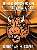 If He's Hooked on P_ _ _ _ Buy Him a Cat...: The Spiritual Rules for Dating, Relating, and Mating!