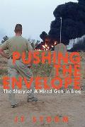 Pushing the Envelope: The Story of a Hired Gun in Iraq