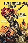 Black Amazon Of Mars & Other Tales From The Pulps by Leigh Brackett
