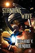 Standing Wave: A Science Fiction Novel by Howard V. Hendrix