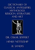 Dictionary of Classical Antiquities, Mythology, Religion, Literature, and Art