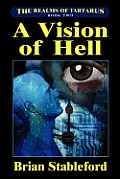 A Vision Of Hell: The Realms Of Tartarus, Book Two by Brian Stableford